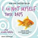 I Am Not Myself These Days: A Memoir