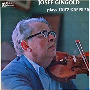 1976 Josef Gingold Plays Fritz Kreisler Vinyl LP Record