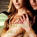 Lilith Enraptured: Divinity Warriors, Book 1 (       UNABRIDGED) by Michelle M. Pillow Narrated by Rebecca Cook