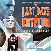 The Last Days of Krypton | [Kevin J. Anderson]