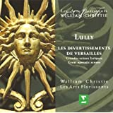 Lully - Les Divertissements de Versailles / Les Arts Florissants, Christiepar William Christie