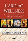 img - for Cardiac Wellness: Nine Steps to a Healthy Heart book / textbook / text book