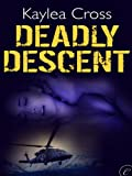 Image of Deadly Descent (Bagram Special Ops Series Book 1)