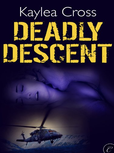 Deadly Descent by Kaylea Cross