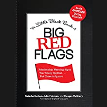 The Little Black Book of Big Red Flags Audiobook by Natasha Burton, Julie Fishman, Meagan McCrary Narrated by Emily Durante