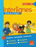 Interlignes CM2 : Manuel de l'�l�ve