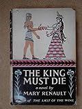 Image of The King Must Die
