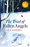 J. P. Kimmel The Trial of Fallen Angels