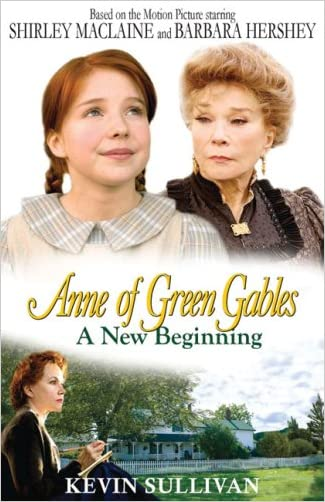 Anne of Green Gables A New Beginning written by Kevin Sullivan
