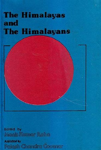 The Himalayas and the Himalayans: Edited with an introduction by Manis Kumar Raha ; assisted by Palash Chandra Coomar