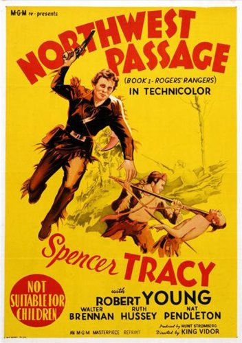 Northwest Passage (DVD) Adventure (1940) 126 Minutes ~ Starring: Spencer Tracy, Robert Young, Walter Brennan, Ruth Hussey ~ Directed By: King Vidor