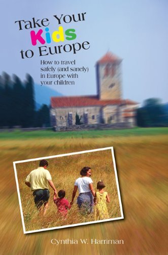Take Your Kids to Europe, 8th: How to Travel