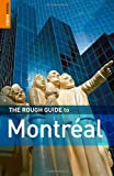 The Rough Guide to Montreal 3 (Rough Guide Travel Guides) (1843537753) by Bowen, Arabella