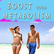 Boost Your Metabolism Lose Weight Hypnosis Collection: Get Thin Naturally and Feel Better with Self-Hypnosis, Self-Help, NLP | [Erick Brown]