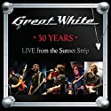 Great White - 30 Years: Live from Sunset Strip (2 Discos) [Audio CD]<br>$460.00