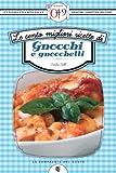 Le cento migliori ricette di gnocchi e gnocchetti (eNewton Zeroquarantanove) (Italian Edition)