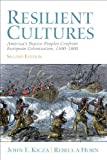 Resilient Cultures: America's Native Peoples Confront European Colonization 1500-1800 (2nd Edition)