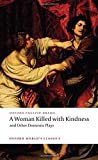 img - for A Woman Killed with Kindness and Other Domestic Plays (Oxford World's Classics) book / textbook / text book