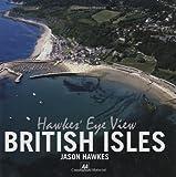 Hawkes' Eye View: British Isles (0749552263) by Hawkes, Jason