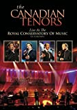 The Canadian Tenors: Live At The Royal Conservatory Of Music Toronto