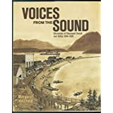 Voices from the Sound: Chronicles of Clayoquot Sound and Tofino, 1899-1929by Margaret Horsfield