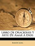 img - for Libro De Oraciones Y Arte De Amar A Dios (Spanish Edition) book / textbook / text book