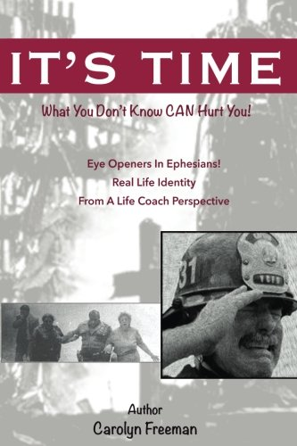 It's Time: What You Don't Know Can Hurt You [Freeman, Carolyn] (Tapa Blanda)