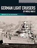 German Light Cruisers of World War II: Emden, Konigsberg, Karlsruhe, Koln, Leipzig, Nurnberg (Warships of the Kriegsmarine)