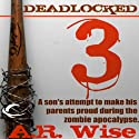 Deadlocked 3 Audiobook by A.R. Wise Narrated by Christian Rummel
