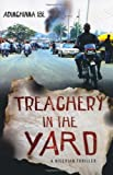Treachery in the Yard: A Nigerian Thriller by Adimchinma Ibe