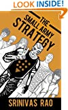 The Small Army Strategy: A Guide for Turning Fans and Followers into Fanatics and Friends for Life