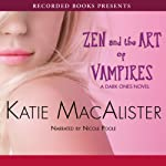 Zen and the Art of Vampires: A Dark Ones Novel, Book 6 (       UNABRIDGED) by Katie MacAlister Narrated by Nicole Poole