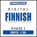 Finnish Phase 1, Units 1-30: Learn to Speak and Understand Finnish with Pimsleur Language Programs Speech by  Pimsleur Narrated by  Pimsleur