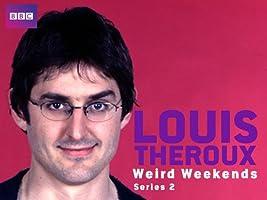 Louis Theroux : Weird Weekends - Season 2