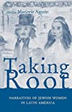 Taking Root: Narratives of Jewish Women in Latin America (Ohio RIS Latin America Series)