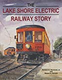 The Lake Shore Electric Railway Story (Railroads Past and Present)