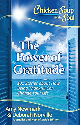 Book Cover: Chicken Soup for the Soul: The Power of Gratitude: 101 Stories about How Being Thankful Can Change Your Life
