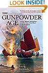 The Gunpowder Age: China, Military In...