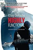Highly Functional: A Collision Of Addiction Justice And Grace by Craig Deroche (2015-05-14)