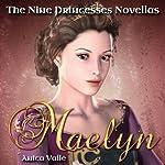 Maelyn: The Nine Princesses Novellas, Book 1 | Anita Valle