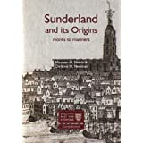 Sunderland and Its Origins: Monks to Marinersby Maureen M. Meikle