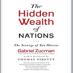 The Hidden Wealth of Nations: The Scourge of Tax Havens | Gabriel Zucman,Teresa Lavender Fagan - translator