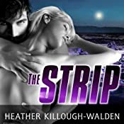 The Strip: Big Bad Wolf Series #2 | [Heather Killough-Walden]