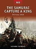 img - for The Samurai Capture a King: Okinawa 1609 (Raid) book / textbook / text book