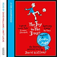 The Boy in the Dress (       UNABRIDGED) by David Walliams Narrated by David Walliams, Matt Lucas