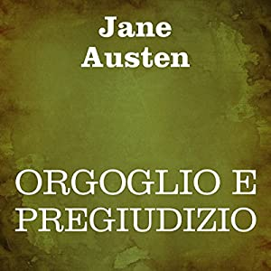 Orgoglio e pregiudizio [Pride and Prejudice] Audiobook by Jane Austen Narrated by Silvia Cecchini