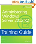 Administering Windows Server 2012 R2...