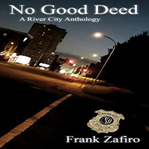No Good Deed: River City Anthology | [Frank Zafiro]