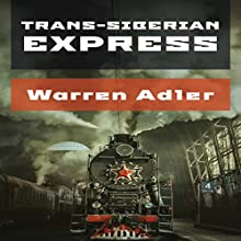 Trans-Siberian Express Audiobook by Warren Adler Narrated by Mark Sando