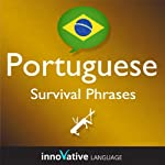 Learn Portuguese - Survival Phrases Portuguese, Volume 1: Lessons 1-30: Absolute Beginner Portuguese #3 |  Innovative Language Learning